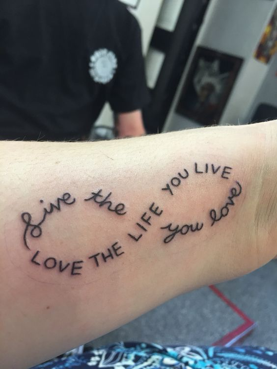 "My first tattoo! ""Live the life you love, love the life you live"""