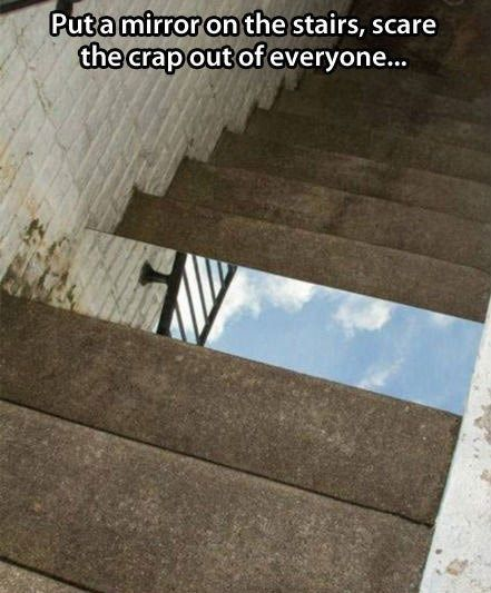 Put a mirror on a step in a haunted house