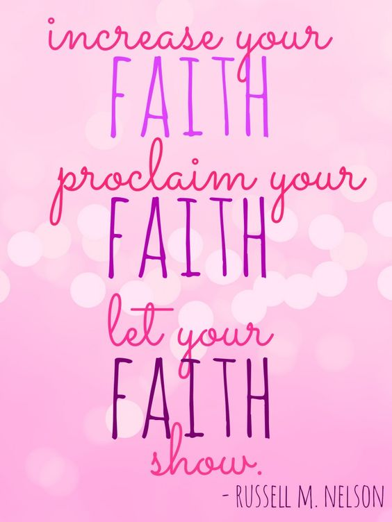 SHOW YOUR FAITH! Russell M. Nelson LDS General Conference ... Faith Quotes Lds
