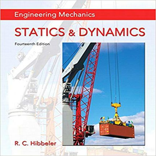 Solution Manual For Engineering Mechanics Statics And Dynamics 14th Editio Engineering Mechanics Statics Mechanical Engineering Engineering Mechanics Dynamics