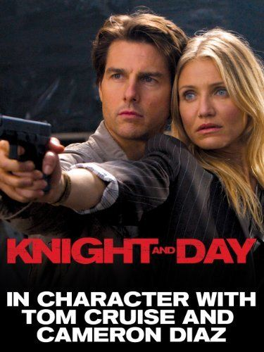 In Character with Tom Cruise and Cameron Diaz of Knight and Day Amazon Instant Video ~ Fox, http://www.amazon.com/dp/B004EIMDWM/ref=cm_sw_r_pi_dp_sFbItb1K8BNPS