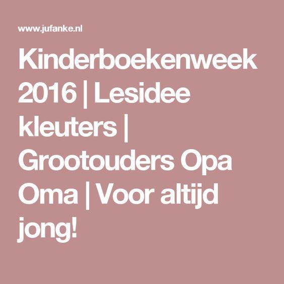 Kinderboekenweek 2016 | Lesidee kleuters | Grootouders Opa Oma | Voor altijd jong!