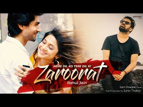 Mere Dil Ko Tere Dil Ki Zaroorat Hai Full Song Rahul Jain Official Music Video Bepannah Youtube Indian Movie Songs Song Hindi Bollywood Music