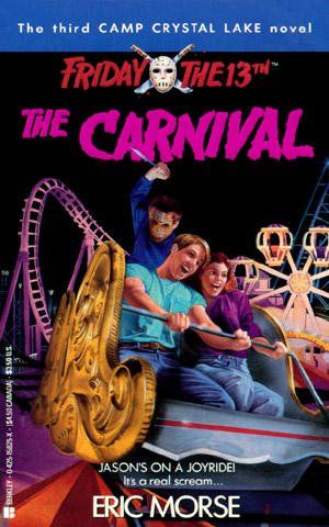 The Carnival (Friday the 13th: Camp Crystal Lake) by Eric Morse http://www.amazon.com/dp/042515825X/ref=cm_sw_r_pi_dp_vft7tb1WYESJ4