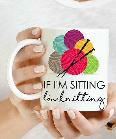 Loving this 'If I'm Sitting I'm Knitting' Mug on #zulily! #zulilyfinds: