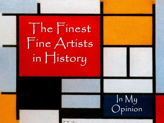 The 10 Finest Fine Artists in History (In My Subjective Opinion of Course) #art #fineart #listicle #imo #artist
