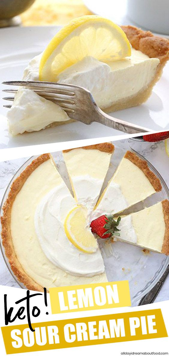 Oh My Creamy Pie This Decadent Keto Sour Cream Pie Is So Tangy And Delicious It S Bound To Be Lemon Dessert Recipes Lemon Sour Cream Pie Sugar Free Desserts