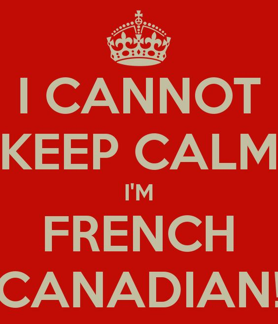 lol - That's great! I had a friend who was French-Canadian once, and...yep. Add some Irish ancestry and things REALLY got interesting.