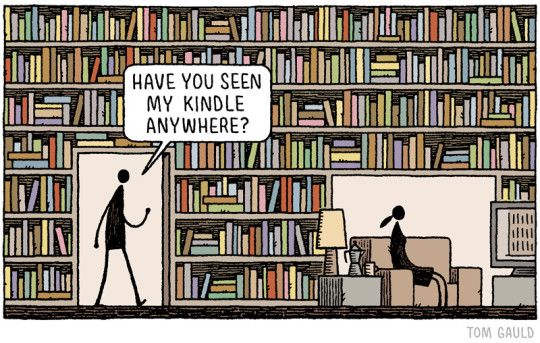 Have you seen my Kindle? / cartoon by Tom Gauld: