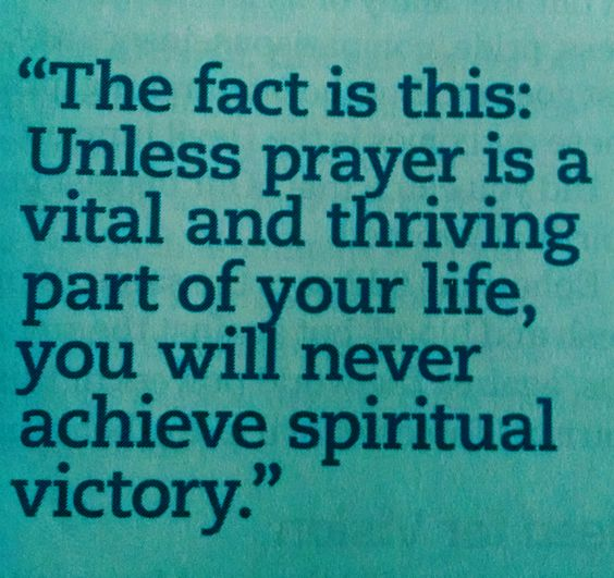 The fact is this; Unless prayer is a vital and thriving part of your life, you…