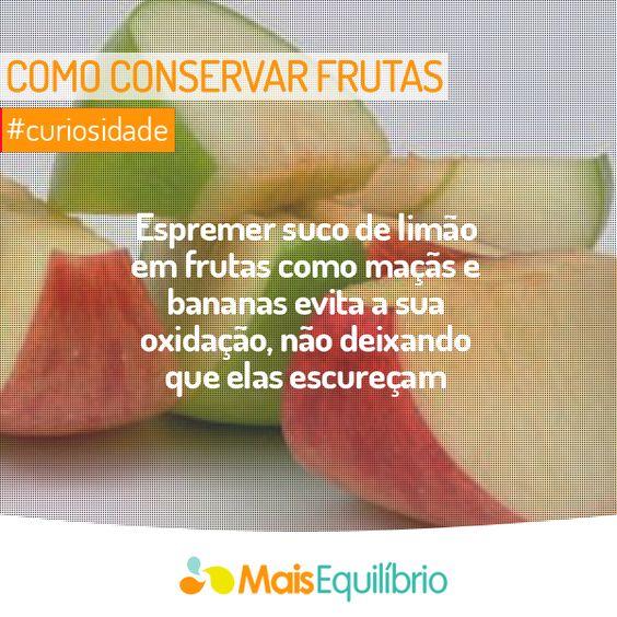 #Curiosidade: conserve suas frutas picadas por mais tempo! http://maisequilibrio.com.br/