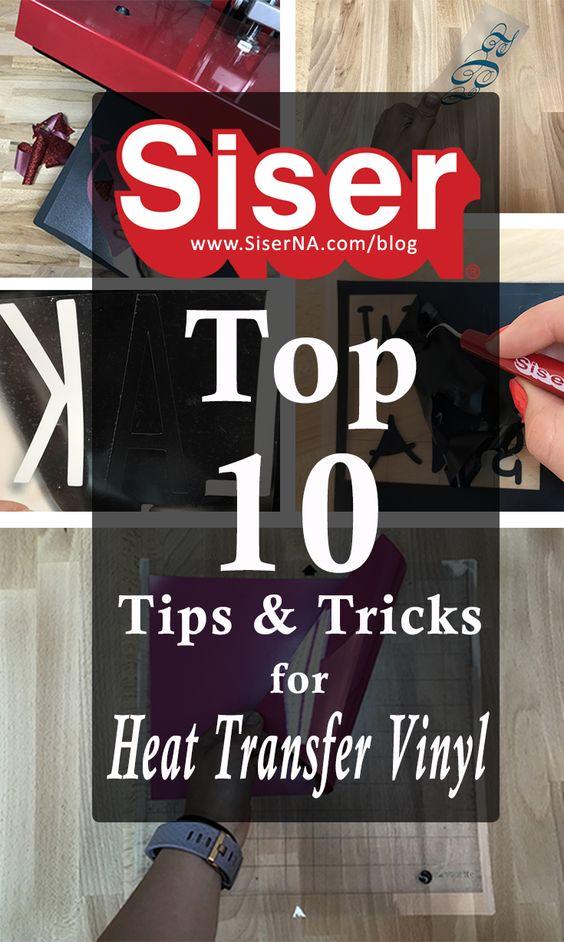 Siser S Top 10 Heat Transfer Vinyl Tips Pt 1 Siser North America Heat Transfer Vinyl Tutorial Heat Transfer Vinyl Heat Transfer Vinyl Projects