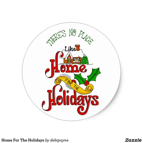 Home For The Holidays Classic Round Sticker: