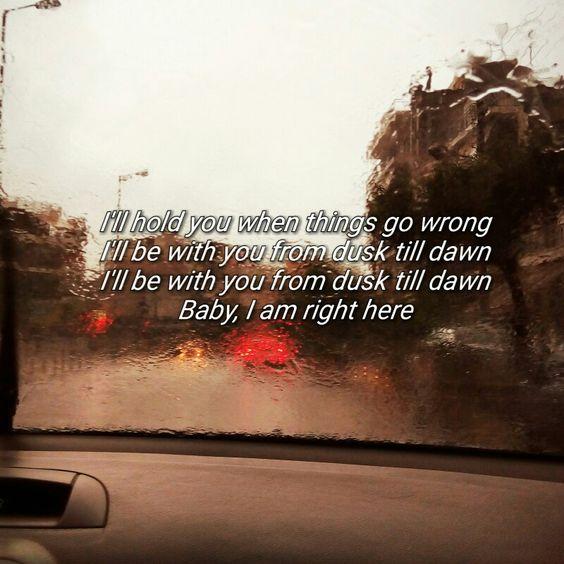 I Ll Be With You From Dusk Till Dawn Foreverzayn Dawn Quotes Dusk Till Dawn Zayn Lyrics