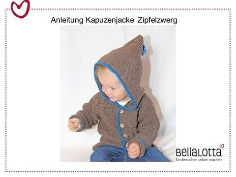 Downloadanleitung zum Stricken der supersüßen Babyjacke ZIPFELZWERG in 3 Größen für Babys und Kleinkinder von 0-2 Jahre. Unseren Bestseller gibt es von nun an auch mit süßer Zipfelkapuze - genau das Richtige für kleine und große Zwerge. Das Tolle an dieser Jacke: durch die kontrastfarbige Umrandung wirkt die Jacke viel aufwendiger und das, obwohl die Jacke auch für Strickanfänger nachzustricken ist, da nur rechte Maschen gestrickt werden. In jedem Fall macht sie - ob für kleine Kerle ode...