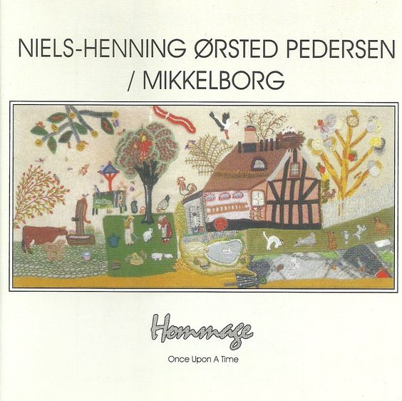 Niels-Henning Orsted Pedersen / Palle Mikkelborg - Hommage: Once Upon A Time (1990) - Demonoid
