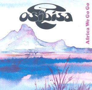 Africa we go go / Osibisa