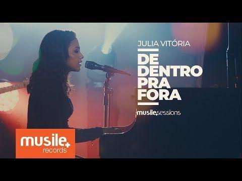 Julia Vitoria De Dentro Pra Fora Live Session Youtube Em