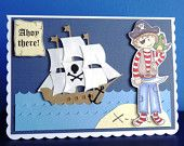 Ahoy There, Pirate Boy Cards suitable for Birthdays or other occasions can be personalised age name etc