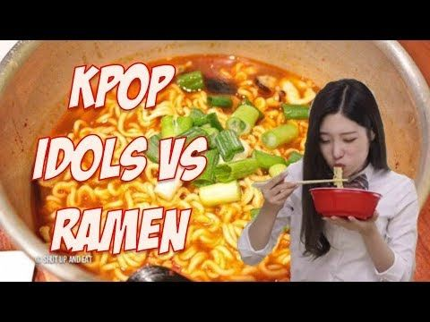Kpop Idols Vs Ramen Youtube Kpop Idol Ramen Kpop