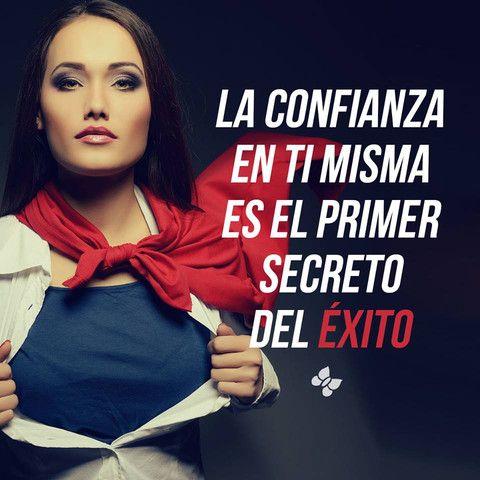 La confianza en ti misma es el secreto del éxito