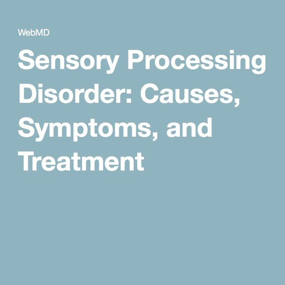 Sensory Processing Disorder Causes Symptoms And