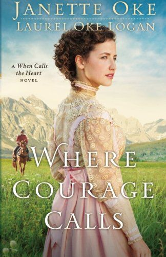 Where Courage Calls (Return to the Canadian West) (Volume…