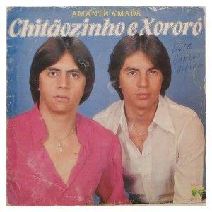 #ChitãozinhoeXororó – #Amante #Amada