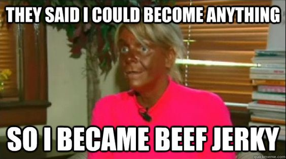 Just one of the reasons I tell you to stay the hell out of the tanning bed. The other is CANCER!