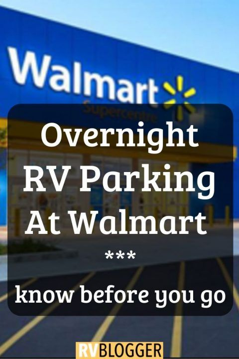 Overnight Rv Parking At Walmart Know Before You Go Rvblogger In 2020 Rv Camping Tips Rv Parks Rv Camping