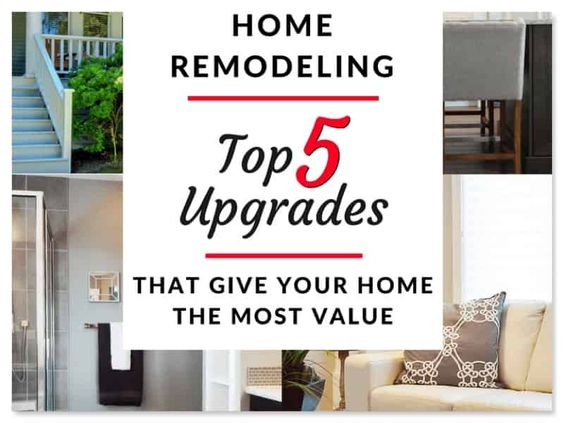 Home remodelling Top upgrades that give your home the most value. Home renovation that increase your home value.