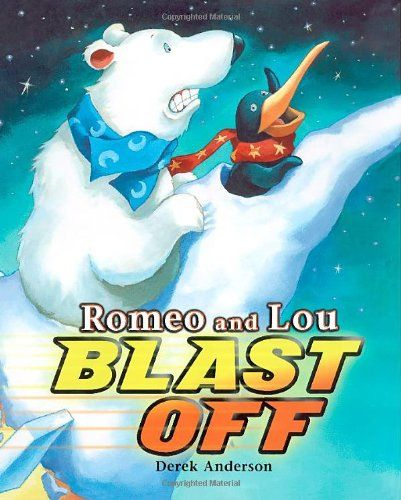 Romeo and Lou Blast Off by Derek Anderson