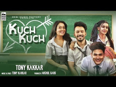 Kuch Kuch Hota Hai Tony Kakkar Neha Kakkar New Hindi Song 2019 Youtube New Hindi Songs Songs Youtube Songs