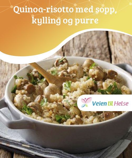 Quinoa Risotto Med Sopp Kylling Og Purre Quinoa Risotto Sunne Maltider