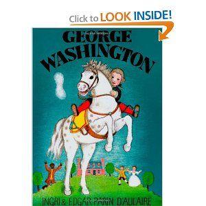 George Washington: Ingri d'Aulaire, Edgar Parin d'Aulaire: 9780964380318: Amazon.com: Books