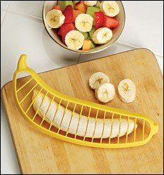 The reviews of this product are simply hilarious ROFL  Victorio Kitchen Products 571B Banana Slicer: Amazon.com: Kitchen & Dining  http://www.amazon.com/Victorio-Kitchen-Products-Banana-Slicer/dp/B001F5STWU/ref=cm_cr_pr_product_top