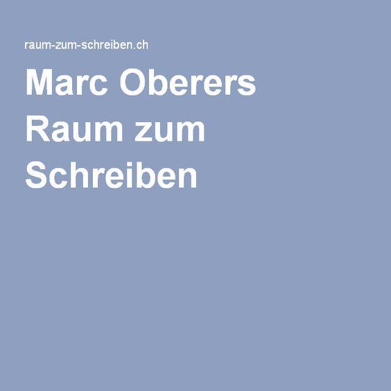 Marc Oberers Raum zum Schreiben