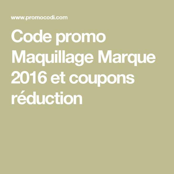 Code promo Maquillage Marque 2016 et coupons réduction