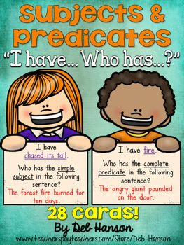 This document contains 28 cards related to subjects and predicates.  This is a great activity if you are looking for an opportunity to engage your entire class!Each card contains a sentence, and the students must listen and think carefully to decide if they have the simple subject, simple predicate, complete subject, or complete predicate written on their card.These cards always take a few extra minutes to get through the first time.