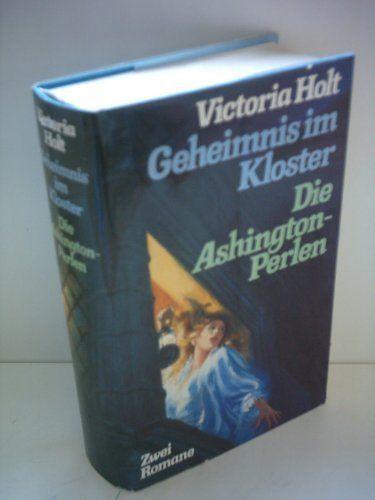 Victoria Holt: Geheimnis im Kloster / Die Ashington-Perlen von Victoria Holt, http://www.amazon.de