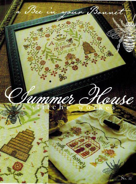 Summer House Stitche Workes Bee in Your Bonnet, A - Cross Stitch Pattern. A Bee in your Bonnet. Land of Milk and Honey. Large sampler stitched on 32 Ct. Beige l