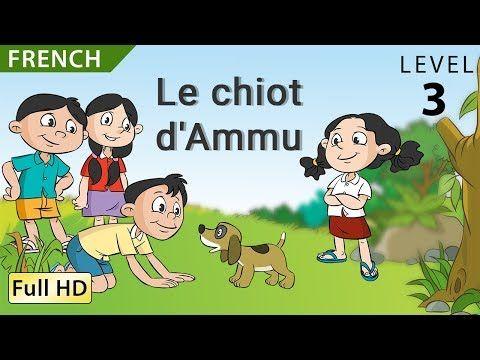 Le Chiot D Ammu Apprendre Le Français Avec Sous Titres Histoire Pour Enfants Et Adultes Youtube En 2020 Histoire Enfant Apprendre Le Français Chiot