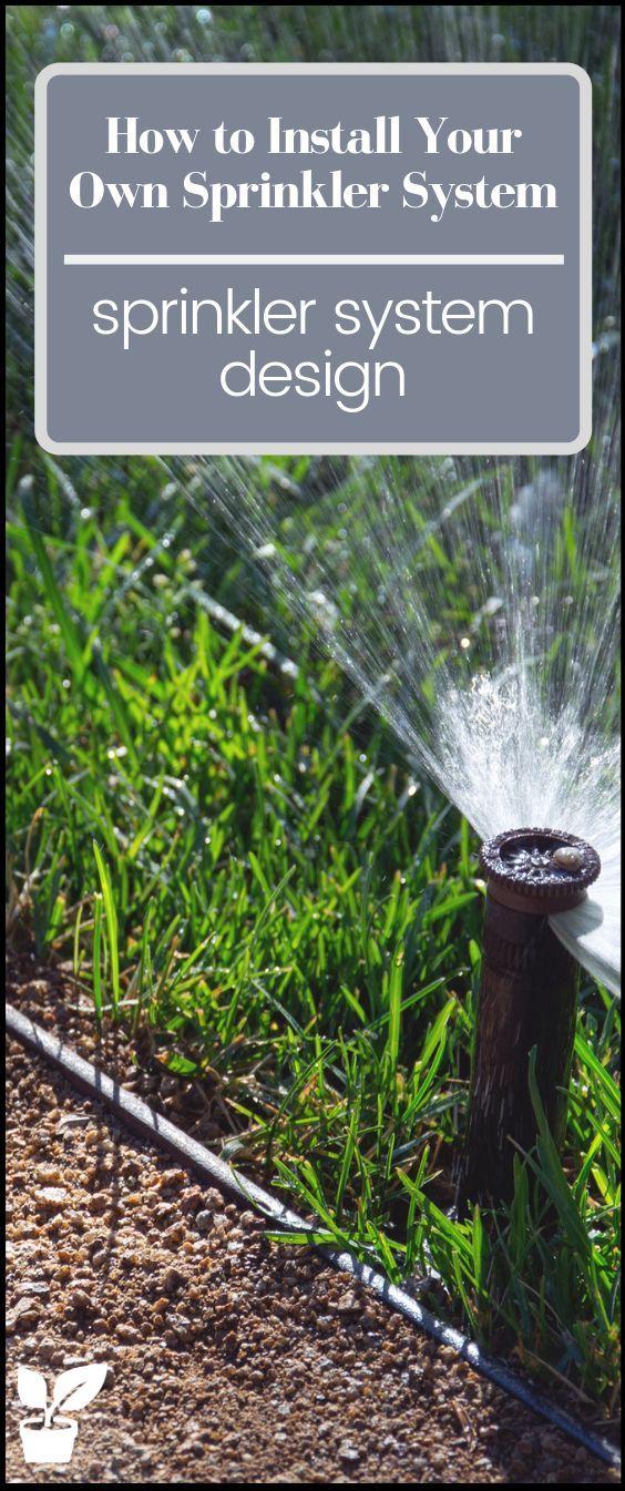 How To Install Your Own Sprinkler System Layout Step By Step Guide With Images Sprinkler System Design Lawn Sprinkler System Garden Watering System