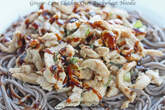 clean eating dinner recipe - ginger lime chicken over buckwheat noodle