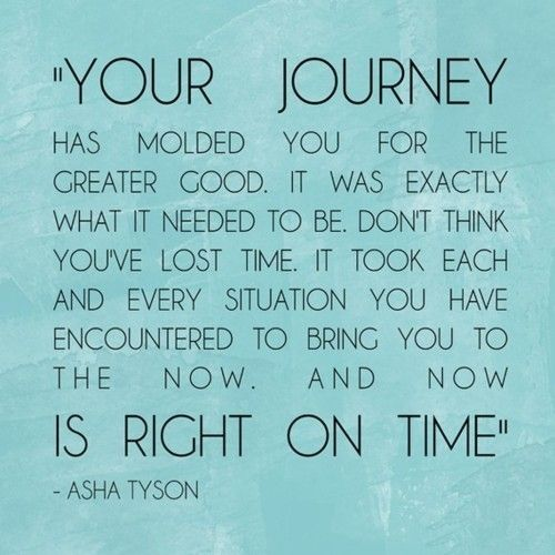 """Your journey......is right on time"" by Asha Tyson"