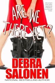 Awesome Romance Novels: New Release! Are We There Yet? by Debra Salonen #MustRead @debsalonen