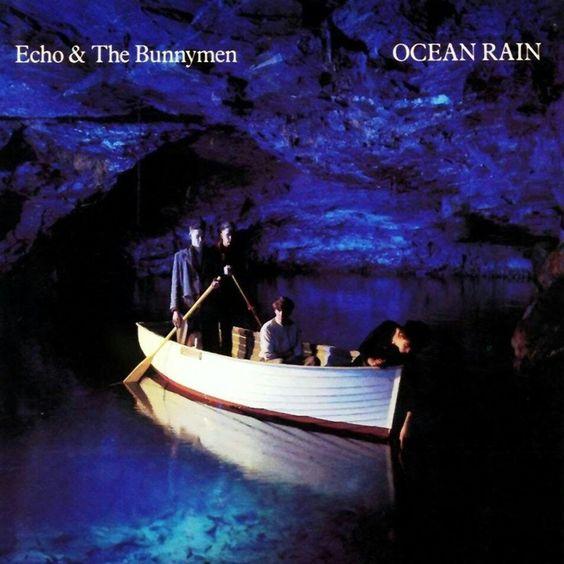 "#162. ""Ocean Rain""  ***  Echo and the Bunnymen  (1984)"