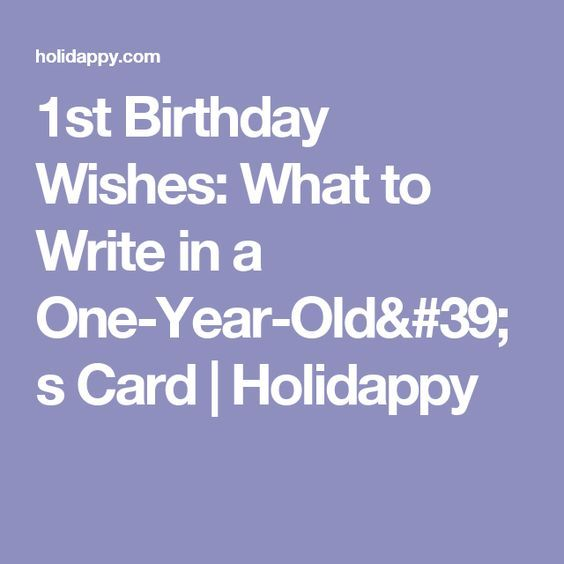 1st Birthday Wishes What To Write In A One Year Old S Card Holidappy 1st Birthday Wishes First Birthday Wishes Old Birthday Cards