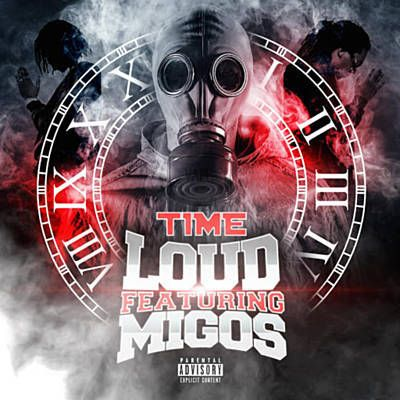 Loud - Time Feat. Migos