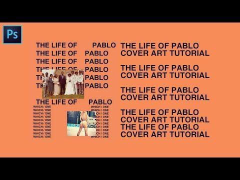 The Life Of Pablo Cover Art Text Effect Photoshop Cc Tutorial Text Art Cover Art Text Effects